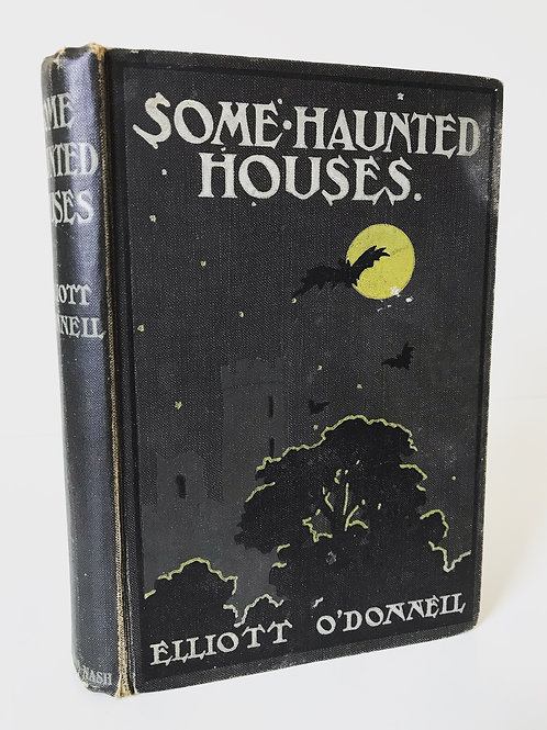 Some Haunted Houses by Elliott O'Donnell
