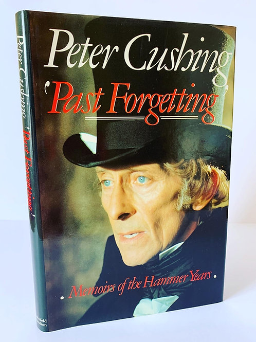 Past Forgetting: Memoirs of the Hammer Years by Peter Cushing
