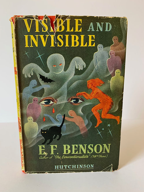 Visible and Invisible by E F Benson