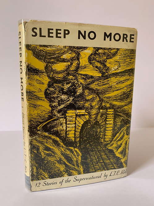 Sleep no More: Twelve Stories of the Supernatural by L T C Rolt