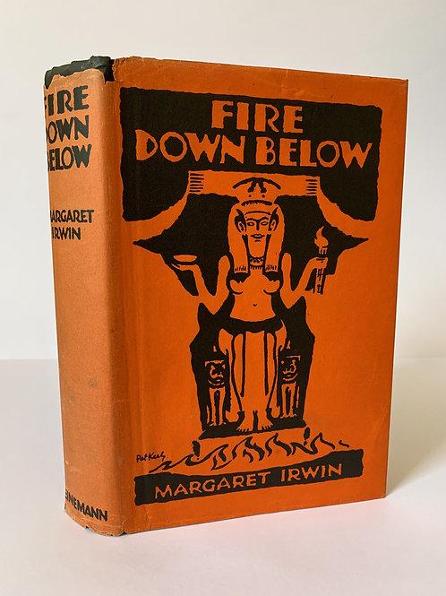 Fire Down Below by Margaret Irwin
