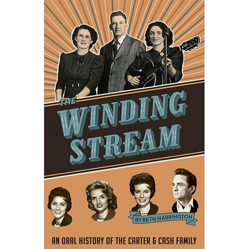The Winding Stream: An Oral History of the Carter and Cash Family