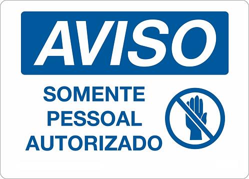 """Placa de Aviso """"Somente Pessoal Autorizado"""""""