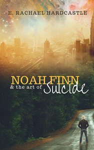 Cover of Noah Finn & the Art of Suicide