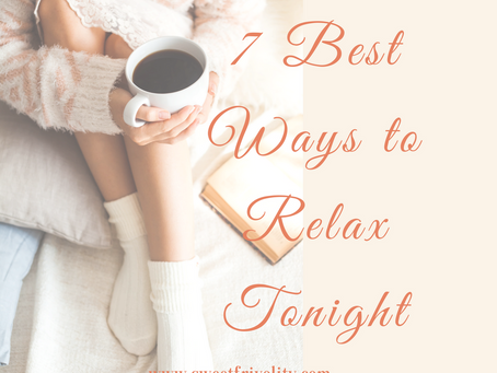 7 Best Ways to Relax Tonight.