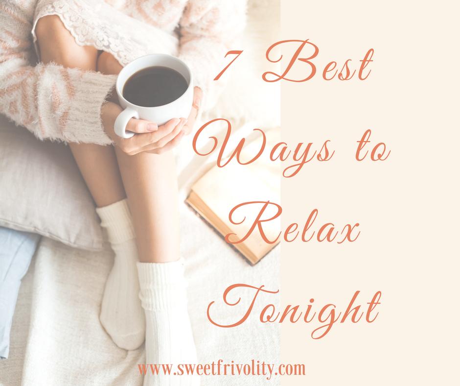 7 Best Ways to Relax Tonight