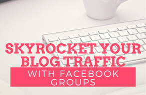 Skyrocket Your Blog Traffic With Facebook Groups