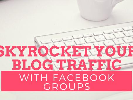 Skyrocket Your Blog Traffic With Facebook Groups