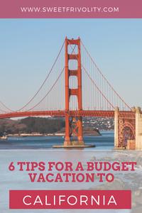 Budget California Vacation Tips
