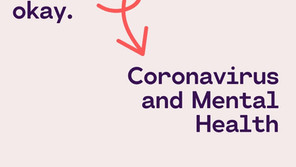 Coronavirus and Mental Health: Why It's Okay Not to Be Okay