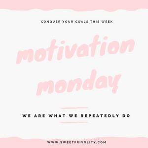 Motivation Monday graphic