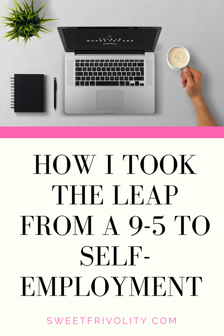 From a 9-5 to Self-Employed