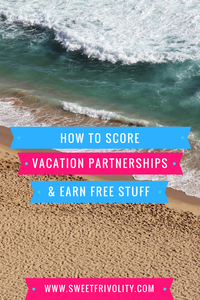 How to score vacation partnerships and earn free stuff