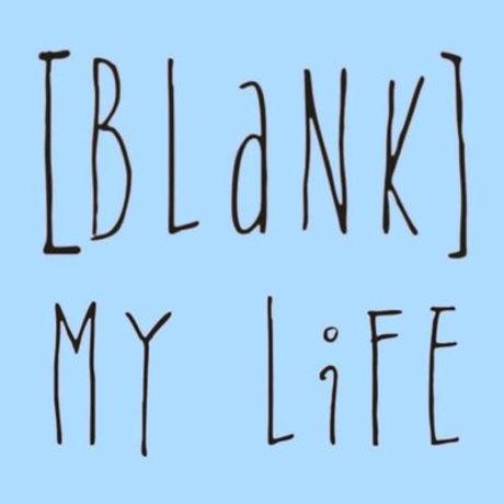 blank my life.jpg