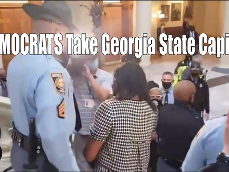 Democrats Siege Georgia Capital Building. Crickets In The Media;