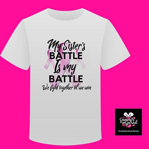 My Sister's Battle Is My Battle T-Shirt