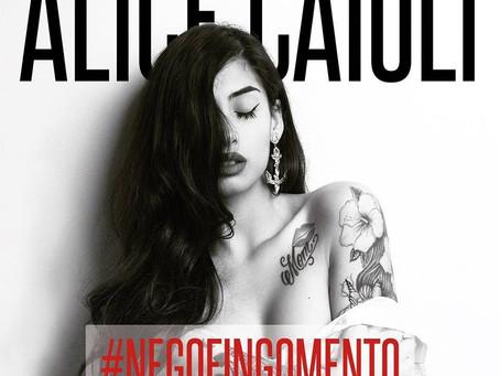 Alice Caioli debutta con #NegoFingoMento