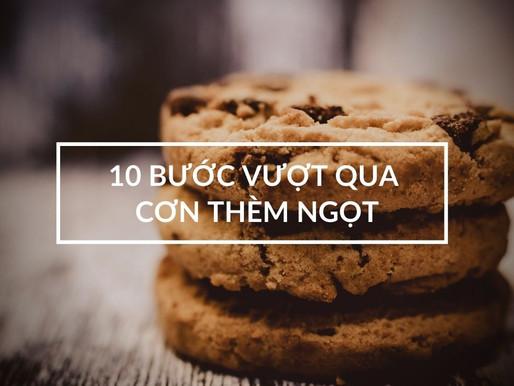 10 bước vượt qua cơn thèm ngọt