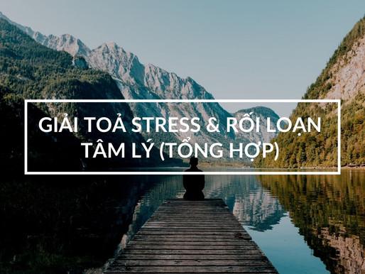 Tổng hợp Nguồn lực Hỗ trợ Giải toả stress và Rối loạn tinh thần mùa Đại dịch