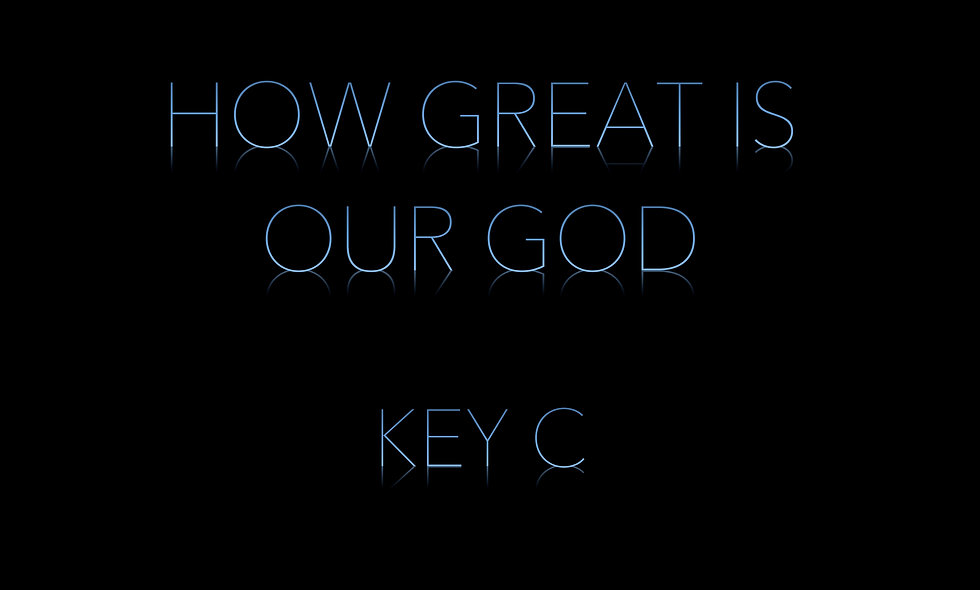 How Great is Our God KEY C
