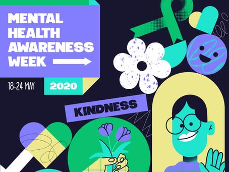 Mental Health Awareness Week 2020, be Kind