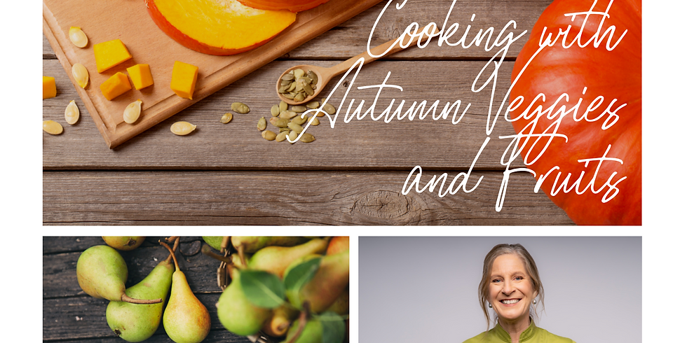 Cooking With Autumn Veggies and Fruits