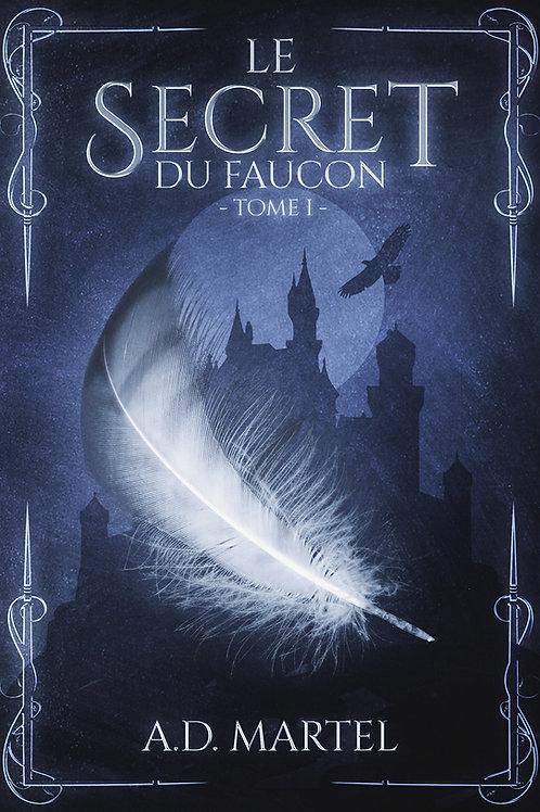 Le Secret du Faucon : Tome 1
