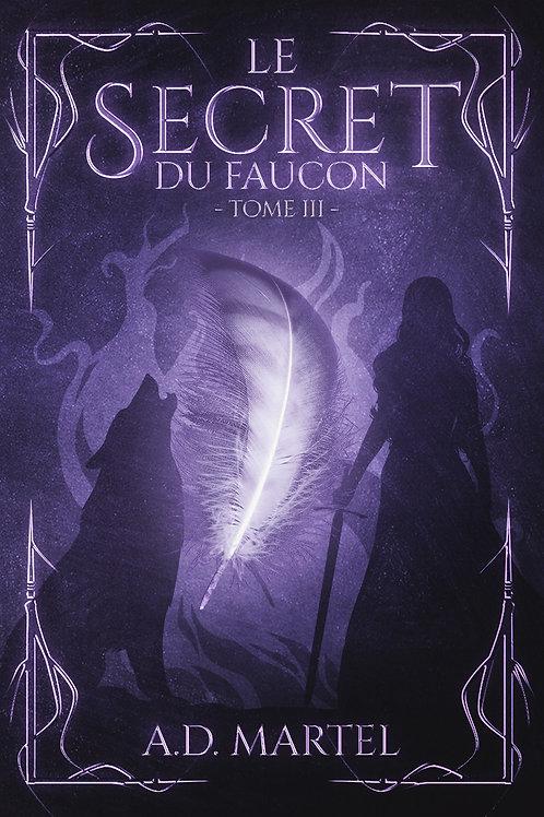 Le Secret du Faucon : Tome3
