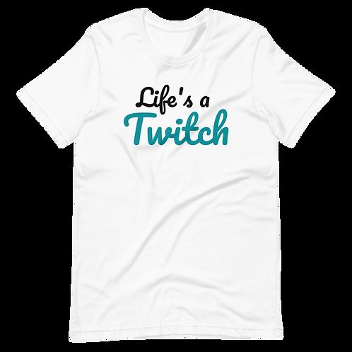 """""""Life's a Twitch"""" T-Shirt (Light)"""