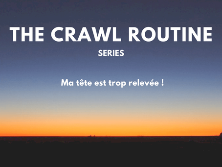 Episode N°4  - Je manque de propulsion ! - The Crawl Routine