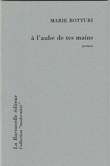 """Couverture de """"A l'aube de tes mains"""" de Marie Botturi"""