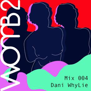 WXMB 2 MIX 004 w/ DANI WHYLIE