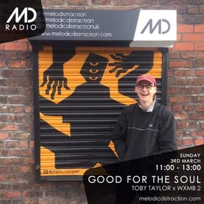 GOOD FOR THE SOUL W/ WXMB 2 @ MELODIC DISTRACTION RADIO