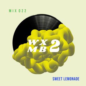 WXMB 2 Mix 022 - SWEET LEMONADE