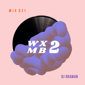 WXMB 2 Mix 021 - DJ ORAWAN