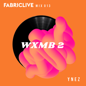 WXMB 2 Mix 013 - Fabriclive Special - By Ynez