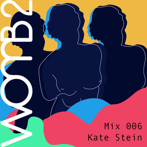 WXMB 2 MIX 006 - BY KATE STEIN