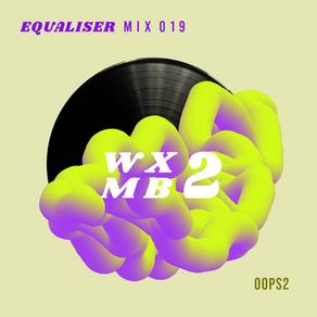 WXMB 2 Mix 019 - EQUALISER - OOPS2