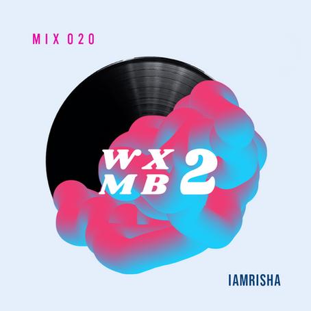 WXMB 2 Mix 020 - IAMRISHA