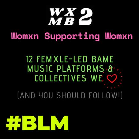 12 FEMXLE-LED BAME MUSIC PLATFORMS & COLLECTIVES WE LOVE 💗