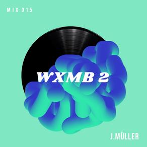 WXMB 2 Mix 015 - J.MüLLER