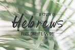 Hebrews Pt 1.jpg