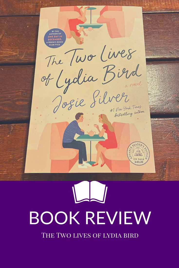 Book Review: The Two Lives of Lydia Bird by Josie Silver. By the author of One Day In December, A Reese's Book Club Pick.