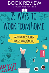 Book Review 25 Ways to Work From Home Jen Ruiz