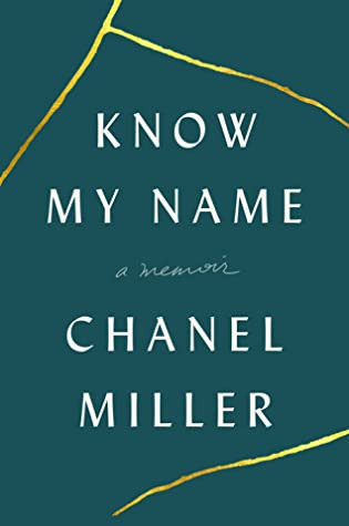 Know My Name A Memoir Chanel Miller