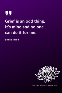 Grief The Two Lives of Lydia Bird