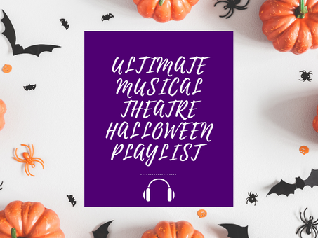 Ultimate Musical Theatre Halloween Playlist