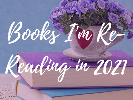 Books I'm Re-Reading in 2021