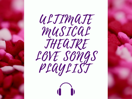 Ultimate Musical Theatre Love Songs Playlist