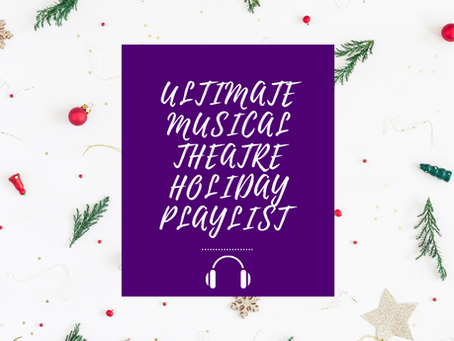 Ultimate Musical-Theatre Holiday Playlist
